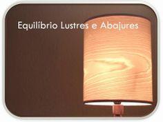 """Equilíbrio Lustres e Abajures """"uma nova maneira de ver a luz"""""""