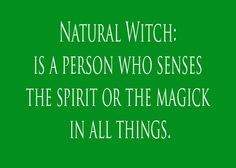 Natural Witch: Is a person who senses the spirit or the magick in all things. - Pinned by The Mystic's Emporium on Etsy Pagan Witch, Witches, Pagan Art, Which Witch, Gypsy Moon, Hedge Witch, Practical Magic, Kitchen Witch, Believe In Magic