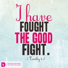 Daily Devotional -When you have to Fight: http://daughtersofthecreator.com/when-you-have-to-fight/