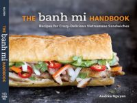 Master Banh Mi Sandwich Recipe - Viet World Kitchen