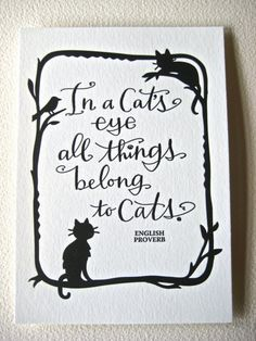 Letterpress Art Print (In a cats eye all things belong to cats) $6.00