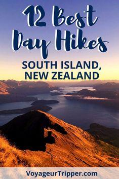 12 Best Day Hikes in South Island, New Zealand - Voyageur Tripper New Zealand Itinerary, New Zealand Travel Guide, Hiking Spots, Hiking Tips, Waterfall Trail, Lake Wanaka, Hiking Europe, Colorado Hiking, Colorado