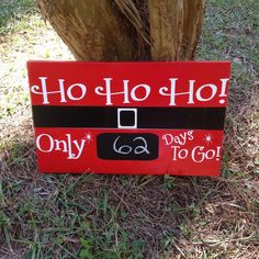 """Designs by K and J - Ho Ho Ho Only Days Until Christmas Chalkboard Countdown  9""""x15""""- Distressed wood , $32.00 (http://www.designsbykandj.com/ho-ho-ho-only-days-until-christmas-chalkboard-countdown-9x15-distressed-wood/)"""