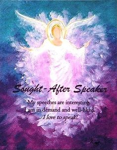 Sought-After Speaker: My speeches are interesting. I am in demand and well-liked. I love to speak! Angel Images, Angel Pictures, Business Angels, Angel Cards, Fairies, Attraction, Wings, Success, Posters