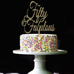 Fifty Fabulous Cake Topper 50 And Fabulous by GlitterDesignsCo