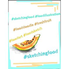 #foodart #foodsketch #illustration #foodporn #fooddoodles #sketchingfood #composition #artistspace #myart #foodphotography #foodstyling #instagood #instamood #mumbaifoodbloggers #healthyfoodoptions #papaya #freshfruit #2blissofbaking