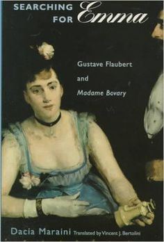 "Searching for Emma: Gustave Flaubert and ""Madame Bovary"": Amazon.co.uk: Dacia Maraini: 9780226504308: Books"