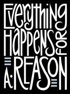 EVERYTHING HAPPENS FOR A REASON QUOTES | The Rainbow of Life: Everything Happens for A Reason
