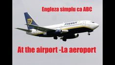 Engleza ABC incepatori At the airport