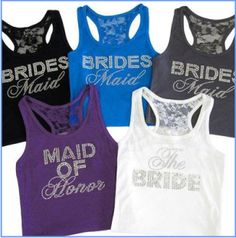Bling Bride & Bridesmaid tanks I think I would turn this into a DIY for my Bachelorette party! :)