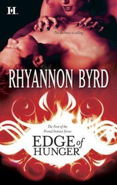 Edge of Hunger (Primal Instinct) by Rhyannon Byrd, http://www.amazon.com/gp/product/B0023EFAT2/ref=cm_sw_r_pi_alp_Vg7rqb1PV6328