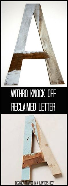 Awesome DIY {Anthropologie Knock-Off} Reclaimed Wood Letter | Designer Trapped In A Lawyer's Body