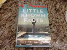Little Known Facts by Christine Sneed - This book wasn't there for me when I needed a really really good story.  You might like if you enjoy Danielle Steel, though.  I could have done without.