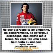 Frases de Vendas - Ayrton Senna - Não Existe Meio Termo