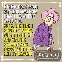I think more about running away now than when I was a kid