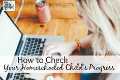How to Check your Homeschool Child's Progress – Far From Normal