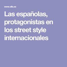 Las españolas, protagonistas en los street style internacionales