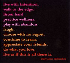 Live as if this is all there is... Loove this #proverb. #quotes #wisdom