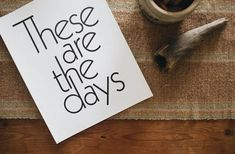 These are the days Letterpress Print by The Bee & The Fox