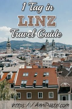 Travel Guide - 1 Tag in Linz in Oberösterreichs Landeshauptstadt European City Breaks, 1. Tag, Austria Travel, European Destination, Travel Guide, Travel Inspiration, Berlin, Travel Photography, Europe