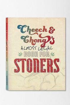 Cheech & Chong's Almost Legal Book For Stoners By Cheech Marin & Tommy Chong