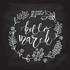 Hello March Lettering Calligraphy. Watercolor Flowers