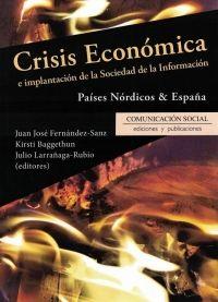 Crisis económica e implantación de la sociedad de la información : (Países nórdicos & España) / Juan José Fernández-Sanz, Kirsti Baggethun, Julio Larrañaga-Rubio (editores) (2016)