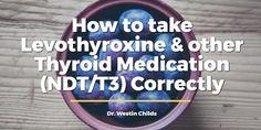 How to take Levothyroxine correctly