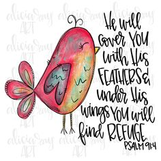 He Will Cover You With His Feathers Sublimation Transfer, Religious, Christian, Sublimation Transfer, Colorful Bird Ready to Press Transfer Bible Verse Art, Scripture Painting, Bible Quotes, Psalms Verses, Prayer Quotes, Quotable Quotes, Bible Scriptures, Doodle Lettering, Christian Art