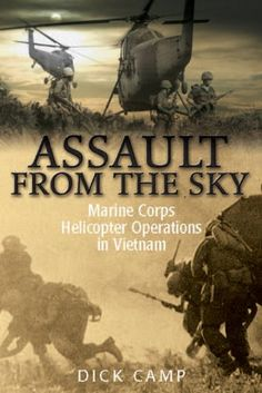 Assault from the Sky: U.S Marine Corps Helicopter Operati...