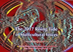 """The 2017 Rising Tide of Multicultural Voices"" poster art and essay by Aberjhani on current historical trends. Bright Skylark Literary Productions.   Diversity. Multiculturalism. Barack Obama. Donald Trump. Black Lives Matter. Compassion. Global Communities. Cultural Literacy. Democracy in Action. Immigration. Presidential Executive Orders."