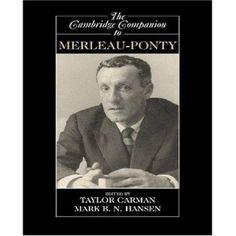 The Cambridge Companion to Merleau-Ponty
