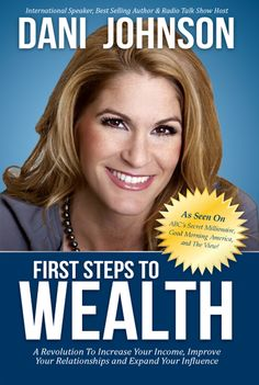 First Steps to Wealth ~ Dani Johnson. I have learned so much from Dani Johnson over the last 6 months. Seeing her live at FSTS was life changing. Free Books, Good Books, Books To Read, Amazing Books, Dani Johnson, Steps To Success, Personal Development Books, Inspirational Books, Me Time