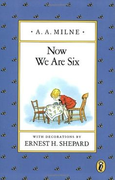 Now We Are Six (Winnie-the-Pooh) by A. A. Milne http://www.amazon.com/dp/0140361243/ref=cm_sw_r_pi_dp_B5Xcvb1C8B0YH