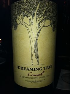 The Dreaming Tree, Crush, Red Wine North Coast 2011 (Dave Matthews collab)10/10, yum!!