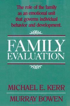 Family Evaluation by Michael E. Kerr https://www.amazon.com/dp/0393700569/ref=cm_sw_r_pi_dp_U_x_dcnCAbEBP3DX3
