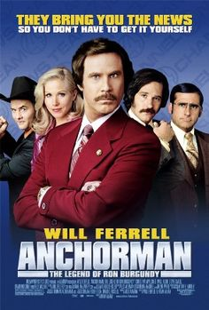 Google Image Result for http://upload.wikimedia.org/wikipedia/en/6/64/Movie_poster_Anchorman_The_Legend_of_Ron_Burgundy.jpg