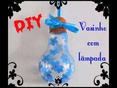 DIY - Vasinho com lâmpada | Luciana Queiróz #LúTodoDia