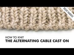 The Alternating Cable Cast On :: Knitting Technique :: Right Handed - YouTube