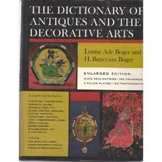Dictionary of Antiques and the Decorative Arts by Louise Boger, http://www.amazon.com/dp/0684100304/ref=cm_sw_r_pi_dp_e4y8rb1GHADKX