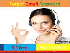 Forgot Gmail password 1-850-361-8504 Remains Active 24by7