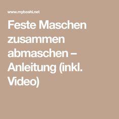 Feste Maschen zusammen abmaschen – Anleitung (inkl. Video)