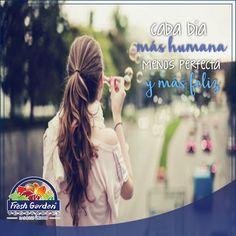 """""""Cada día más humana, menos perfecta y más feliz"""" #Frases #motivación"""