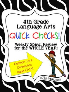 Reinforce key 4th grade Common Core standards for Language Arts ALL YEAR!  This Quick Check Spiral Review features 30 full review sheets (with answer key!) that are completely aligned to over 25 of the 4th Grade LA standards!  A must have for 4th grade Language Arts teachers!  Perfect for formative assessments, daily checks, homework, & more! https://www.teacherspayteachers.com/Product/4th-Grade-Yearlong-LA-Common-Core-Spiral-Quick-Check-Set-1832229