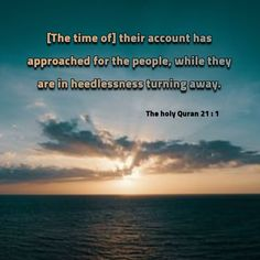 The holy Quran 21 : 1 Holy Quran, Beach, Outdoor, Outdoors, Seaside, Outdoor Games, Quran