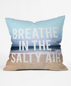 Look what I found on #zulily! Leah Flores 'Breathe In The Salty Air' Throw Pillow by DENY Designs #zulilyfinds