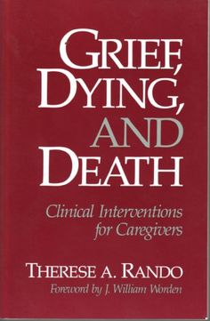 Amazon.com: Grief, Dying, and Death: Clinical Interventions for Caregivers (9780878222322): Therese A. Rando: Books
