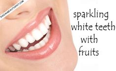 Naturally sparkling white teeth with fruits : ♥ IndianBeautySpot.Com ♥