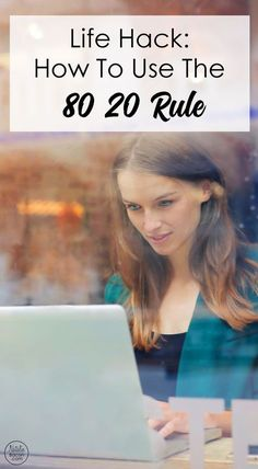 Life Hack: How To Use The 80 20 Rule by Natalie Bacon