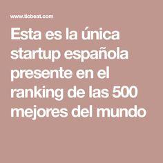Esta es la única startup española presente en el ranking de las 500 mejores del mundo